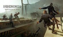 Dishonored 2 trình diễn gameplay xem là muốn chơi