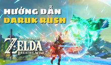 Hướng dẫn Daruk Rush trong game Zelda:Breath of the Wild