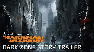 Tom Clancy's The Division - Dark Zone tung trailer... tận thế ở New York