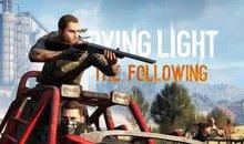 DYING LIGHT: THE FOLLOWING LỘ DIỆN THỜI ĐIỂM RA MẮT CHÍNH THỨC